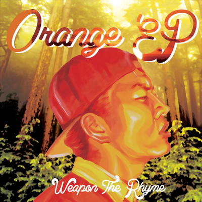 Weapon The Rhyme 『Orange EP』