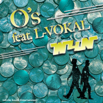 O's feat. L-VOKAL
